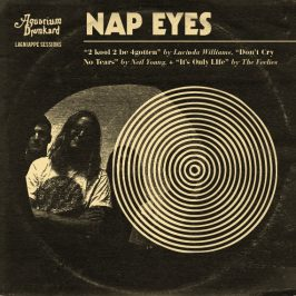 Nap Eyes – Aquarium Drunkard Lagniappe Session