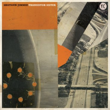 "New Release: Shotgun Jimmie – ""Transistor Sister"""