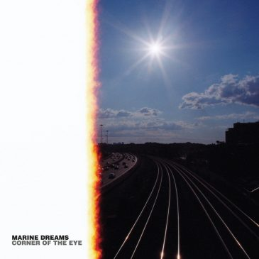 "New Release: Marine Dreams – ""Corner Of The Eye"""