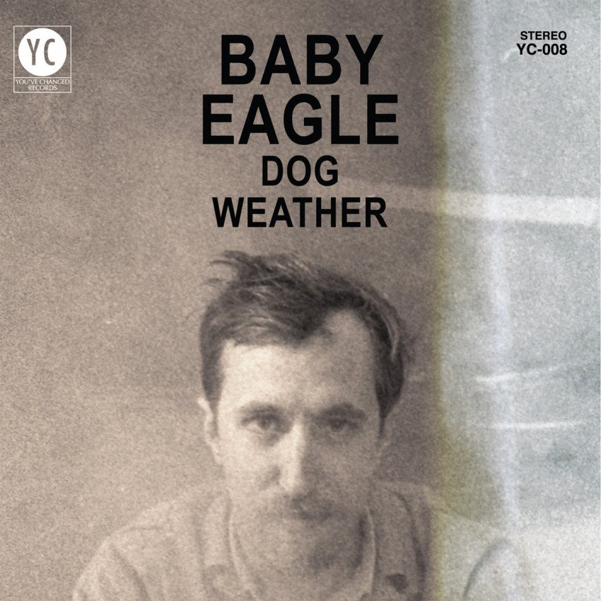 "New Release: Baby Eagle – ""Dog Weather"""