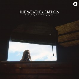 "New Release: The Weather Station – ""What Am I Going To Do With Everything I Know"""