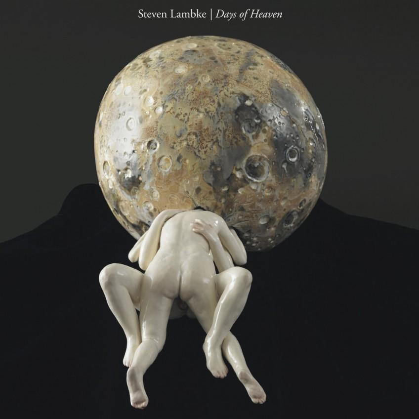 """New Release: Steven Lambke – """"Days Of Heaven"""""""
