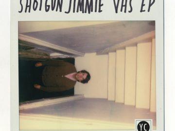 New Release: Shotgun Jimmie – VHS EP